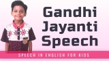 Gandhi Jayanti Speech in English for Kids – Speech on Mahatma Gandhi