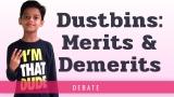 Use of Dustbin | Dustbins – Merits and Demerits [Debate]