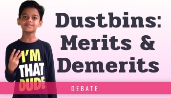 Use of Dustbin | Dustbins – Merits and Demerits [Debate]