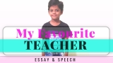 My Favourite Teacher – Essay and Speech